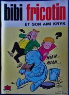 BIBI Fricotin N° 67 - BIBI FRICOTIN Et Son Ami KRYK  - ( 1970 ) . - Bibi Fricotin