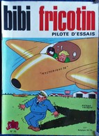BIBI Fricotin N° 32 - BIBI FRICOTIN Pilote D'essais  - ( 1971 ) . - Bibi Fricotin