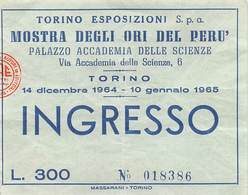 """0350 """"TORINO - MOSTRA DEGLI ORI DEL PERU' - BIGLIETTO INGRESSO NR 018386 - 1964/1965"""" BIGLIETTO ORIG. - Eintrittskarten"""