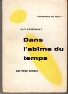 DANS L'ABIME DU TEMPS De U.P. LOVECRAFT.  PRESENCE DU FUTUR N°5 Edition Originale 1954 Format In8 VOIR SCAN - Denoël