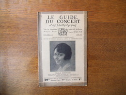 LE GUIDE DU CONCERT ET DES THEÂTRES LYRIQUES DU 8 MAI 1931 ELISABETH SCHUMANN,LA MUSIQUE A L'EXPOSITION COLONIALE,GUSTA - Musique & Instruments