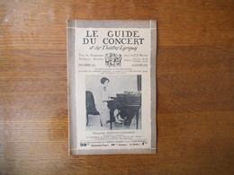LE GUIDE DU CONCERT ET DES THEÂTRES LYRIQUES DU 30 OCTOBRE 1931MARGUERITE ROESGEN-CHAMPION,LES PAPILLONS, DELACROIX ET L - Musique & Instruments