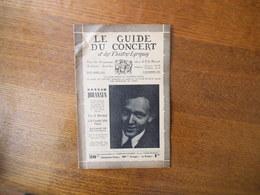 LE GUIDE DU CONCERT ET DES THEÂTRES LYRIQUES DU 6 NOVEMBRE 1931 GUNNAR JOHANSEN,ALEXANDRE GRETCHANINOFF,CONCERTS - Musique & Instruments