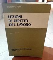 """LEZIONI DI DIRITTO DEL LAVORO GIUSEPPE PERA TERZA EDIZIONE EDIZIONI DE """"IL FORO ITALIANO"""" STAMPA 1977 CONDIZIONI PRESENZ - Law & Economics"""