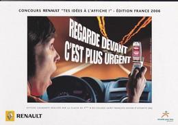 """PUB RENAULT 2006--concours RENAULT """" Tes Idés à L'affiche """"--regade Devant C'est Plus Urgent---voir 2 Scans - Cartes Postales"""