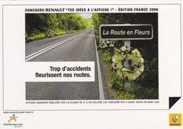 """PUB RENAULT 2008--concours RENAULT """" Tes Idés à L'affiche """"--trop D'accidents Fleurissent Nos Routes--voir 2 Scans - Cartes Postales"""