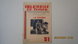 BIBLIOTHEQUE DE TRAVAIL / N°51 - Août 1947 / LA TOURBE - Livres, BD, Revues
