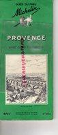 GUIDE MICHELIN PROVENCE - 1959 AIGUES MORTES-ARLES AVIGNON-AIX EN PROVENCE-LES BAUX- SAINT ANDEOL-CARPENTRAS-MARTIGUES - Michelin (guides)