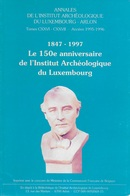 Annales De L'Institut Archéologique Du Luxembourg Arlon. Le 150e Anniversaire. - Culture