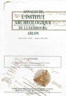Annales De L'Institut Archéologique Du Luxembourg Arlon. Neufchâteau De La Prévôté à La Sous-préfecture - Culture