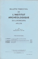 Annales De L'Institut Archéologique Du Luxembourg Arlon. 1991 N°3 Et 4 - Culture