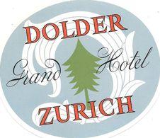 Ancienne Etiquette D'Hôtel / De Bagages -Vintage Luggage Label - SUISSE - GRAND HOTEL DOLDER à ZURICH - Etiquettes D'hotels