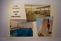 SALON DE PROVENCE  -  LYCEE  TECHNIQUE  -  ( Pas De Reflet Sur L'original ) - Salon De Provence