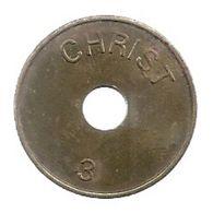 """JETON DE 2.5cms POUR UN POIDS DE 10 Grs .. Juste Marque """"   CHRIST   3  """"  SUR 1 FACE   .   2 SCANES - Non Classés"""