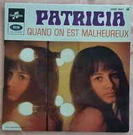 Quand On Est Malheureux Patricia EP 45 Tours - Autres - Musique Française