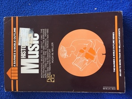 History Of Music, By Hugh M. Miller  A Barnes & Noble Outline - Livres, BD, Revues