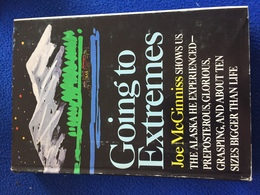 Going To Extremes, By Joe McGinniss, Alfred A. Knopf, 1980 - Exploration/Travel