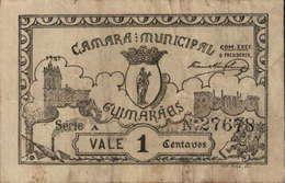 CÉDULA VALE 1 CENTAVO - SÉRIE A Nº.27678. «CÂMARA MUNICIPAL DE GUIMARÃES» - Portugal