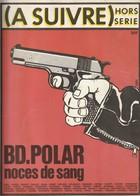 Rare Revue  à Suivre Hors Série Bd Polar 1981 - A Suivre