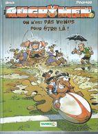 """LES RUGBYMEN  """" ON N'EST PAS VENUS POUR ETRE LA ! """" - BEKA / POUPARD -  E.O.   FEVRIER 2006  BAMBOO - Non Classés"""