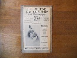 LE GUIDE DU CONCERT DU 4 DECEMBRE 1931 JACQUELINE ROUSSEL,GEORGES CAUSSADE,SIMONE PLE ,ECHOS,CONCERTS,PUBLICITES - Musique & Instruments