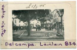 - St-PAUL-TROIS-CHATEAUX - Place Du Marché, écrite, Datée, Juillet 1916,  BE, Scans. - Frankreich