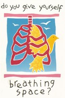 Postcard Of Poster Do You Give Yourself Breathing Space Promoting Healthy Lungs Medicine Medical Interest My Ref  B22899 - Health