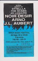 Concert DOUR Festival, 8 Septembre 1990: J.L.AUBERT, ARNO, NOIR DESIR, ETC. - Tickets De Concerts