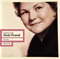 Gertrude GROB-PRANDL. Récital. 1 Cd. 15 Titres. Myto Historical 2007. - Oper & Operette