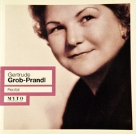 Gertrude GROB-PRANDL. Récital. 1 Cd. 15 Titres. Myto Historical 2007. - Opera