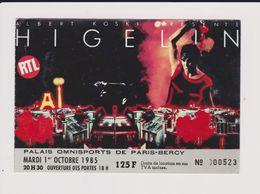 Concert HIGELIN 1er Octobre 1985 Paris Bercy. - Tickets De Concerts