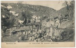 Macedoine  1916  La Fontaine De Daoud Baeylick  Edit Le Deley - Macédoine