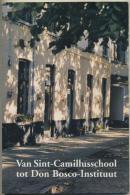 Van Sint-Camillusschool Tot Don Bosco-Instituut (Honderd Jaar Stichting Katholieke School Graaf Camille Liénart) - Livres, BD, Revues
