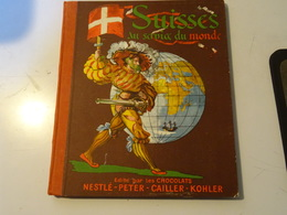 SUISSES Au Service Du Monde- NESTLE PETER CAILLER KOHLER  1943 Printed In Switzerland - Stickers