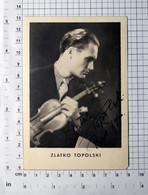 ZLATKO TOPOLSKI, VIOLINISTA -FOTOGRAFIJA SA ORIGINALNIM AUTOGRAMOM-PHOTO With ORIGINAL Autograph (YU02-175) - Musica E Musicisti