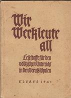RARE Livre Propagande Nazi Hitler Guerre Alsace WIR WERKLEUTE ALL Décembre 1940 Karlsruhe - Livres