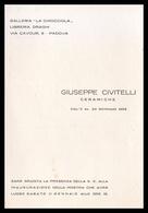 PADOVA - 1958 - PIEGHEVOLE MOSTRA Gall. LA CHIOCCIOLA -  Ceramiche Di Giuseppe Civitelli (4 Facciate - Con Foto Opera) - Programas