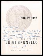 PADOVA - 1950/55 - ASS. PROPADOVA - ARTE -  Pitture Di Luigi Brunello (6 Facciate - Con 2 Foto Opere - AUTOGRAFATA) - Programmi