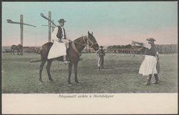 Pányvavető Csikós A Hortobágyon, C.1910 - RM Levelezőlap - Hungary
