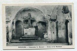 ITALY - AK 331321 Siracusa - Catacombe S. Giovanni - Siracusa