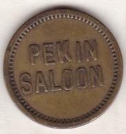 Jeton / Token PEKIN SALOON . 5 Cents. Good For In Trade - Estados Unidos