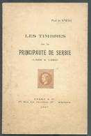 Paul De SMETH - Les Timbres De La Principauté De SERBIE (1866 à 1880), Ed. Yvert Et Tellier, AMiens, 1927, 54 Pp. 13185 - Philatélie Et Histoire Postale