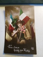 GUERRE 14-18 - VIVE L ITALIE GLOIRE AUX ALLIES - Patriotic