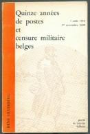 BELGIQUE  - R. SILVERBERG, Quinze Années De Postes Et Censure Militaire Belges 1août 1914-27 Novembre 1929, Ed. P. De Me - Posta Militare E Storia Militare