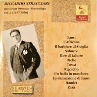 Riccardo STRACCIARI. His Great Opératic Recording. Vol. 2. ( 1917 - 1926 ) - Opera