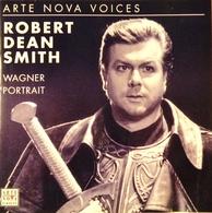 Robert DEAN SMITH. 1 CD. 14 Titres. Wagner Portrait. Arte Nova 2001. - Opera
