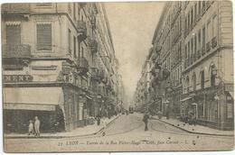 LYON - Entrée De La Rue Victor-Hugo - Côté Face Carnot - Lyon