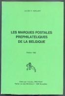 HERLANT Lucien, Les MARQUES POSTALES PREPHILATELIQUES De LA BELGIQUE, Edition Pro-POST De 1982, Bruxelles, 409 Pages.  E - Préphilatélie