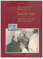 Dr. J. STES -Maître Graveur Jean De Bast, Sa Vie, Son Oeuvre, Bruxelles, 2005,, 72 Pp. Etat Neuf. - RDEL 110 - Bibliografie
