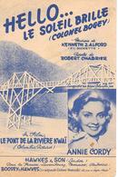 """Partition -  """"  HELLO Le SOLEIL  BRILLE  """" Du Film """" Le Pont De La Rivière Kwaï  Par Annie CORDY  - Format : 27cm X 18cm - Other Collections"""